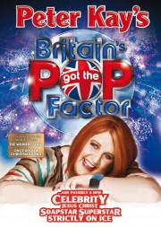 Peter Kay's Britain's Got the Pop Factor... and Possibly a New Celebrity Jesus Christ Soapstar Superstar Strictly on Ice