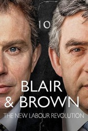 Blair and Brown: The New Labour Revolution